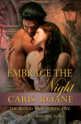 9781511961516: Embrace the Night (The Blood Rose Series) (Volume 5)