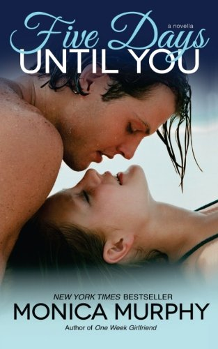 9781511962414: Five Days Until You (One Week Girlfriend) (Volume 5)