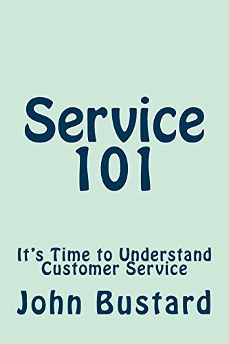 9781511962667: Service 101: It's Time to Understand Customer Service