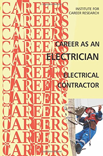 9781511962834: Career as an Electrician: Electrical Contractor