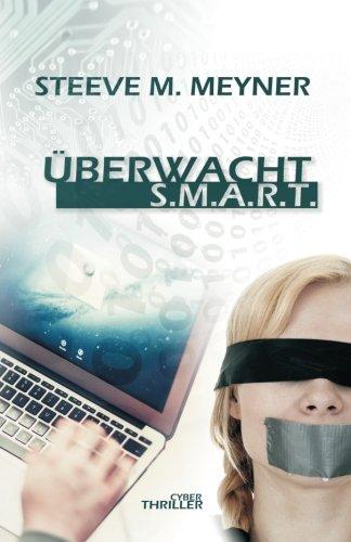 9781511963763: Überwacht - S.M.A.R.T.: Cyber-Thriller (German Edition)