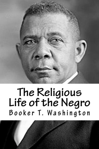The Religious Life of the Negro: Washington, Booker T.