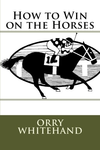 How to Win on the Horses: Orry Whitehand