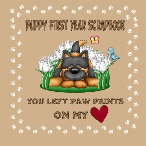 9781511965224: Puppy First Year Scrapbook You Left Paw Prints On My Heart: Puppy First Year Keepsake Book (Puppy Baby Book)