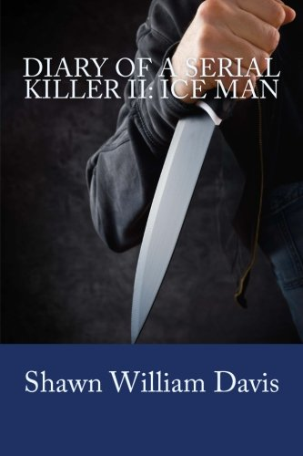 9781511965750: Diary of a Serial Killer II: Ice Man (Diary of a Serial Killer Trilogy) (Volume 2)