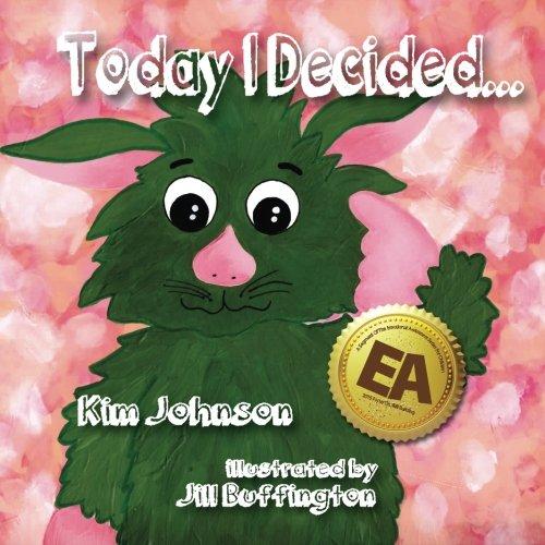 Today I Decided (The Emotional Awareness For Children) (Volume 2): Johnson, Kim