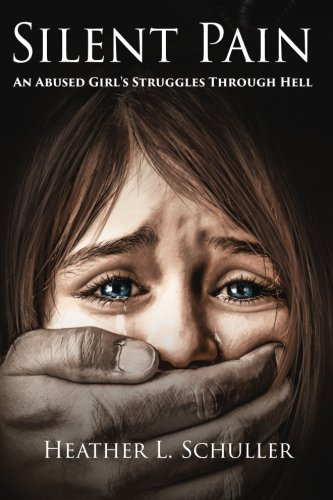 9781511965811: Silent Pain: An Abused Girl's Struggles Through Hell