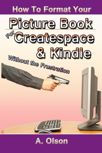 9781511966054: How to Format Your Picture Book for Createspace & Kindle Without the Frustration