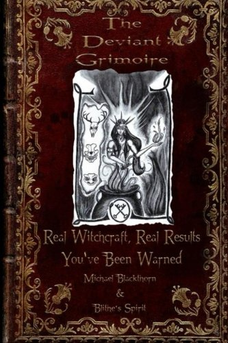 9781511966115: The Deviant Grimoire: Real Witchcraft, Real Results, You've Been Warned