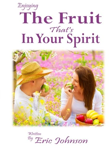 9781511966221: Enjoying The Fruit That's in Your Spirit