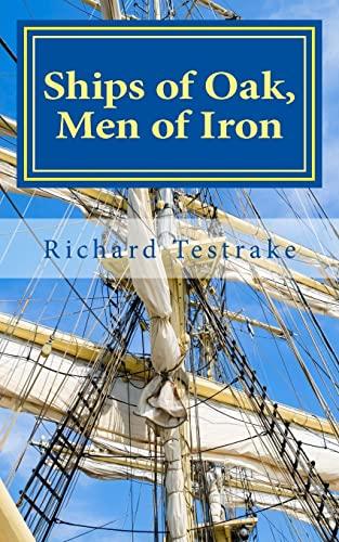 9781511968423: Ships of Oak, Men of Iron: A Tim Phillips Novel (War at Sea) (Volume 10)