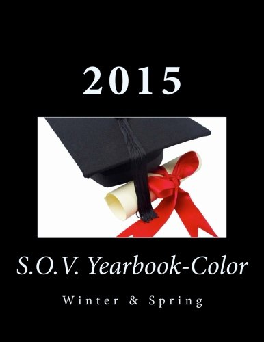 9781511968560: S.O.V. 2015 Yearbook-Color Winter & Spring