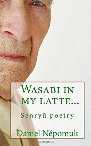 9781511968751: Wasabi in my latte...: Senryu poetry (Volume 1)