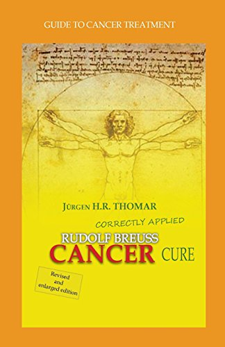 9781511969741: Rudolf Breuss cancer cure correctly applied: Guide to cancer treatment