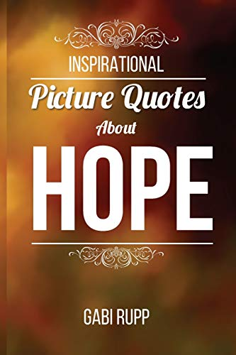 9781511970594: Hope Quotes: Inspirational Picture Quotes about Hope
