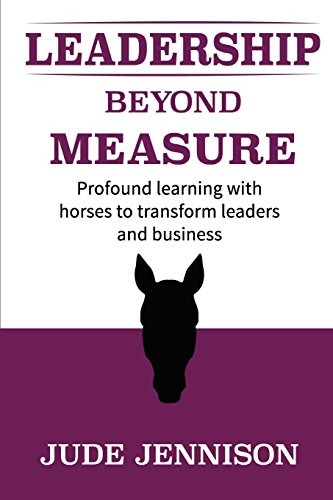 9781511971560: Leadership Beyond Measure: Profound learning with horses to transform leaders and business