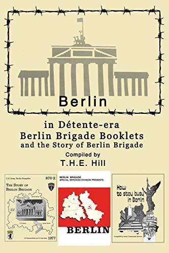 9781511972390: Berlin in Detente-era Berlin Brigade Booklets: and the Story of Berlin Brigade