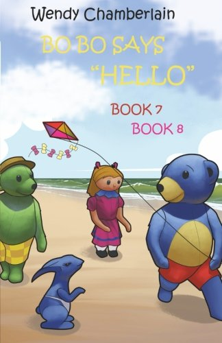 9781511972420: BO BO Says Hello: Bo Bo and Friends Make a Kite & Bo Bo and the Big Wave (Volume 7)