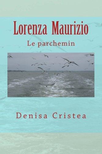 9781511972949: Lorenza Maurizio: Le parchemin (French Edition)
