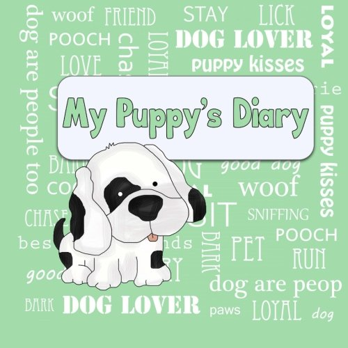 9781511973151: My Puppy's Diary: Puppy First Year Baby Memory Book (Green Cover) (Puppy Baby Book)