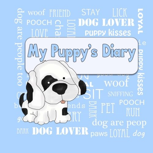 9781511973762: My Puppy's Diary: Puppy First Year Baby Memory Book (Blue Cover) (Puppy Baby Book)