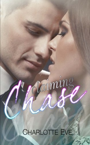9781511974080: Claiming Chase (A Stepbrother Romance)