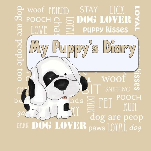 9781511974301: My Puppy's Diary: Puppy First Year Baby Memory Book (Brown Cover) (Puppy Baby Book)