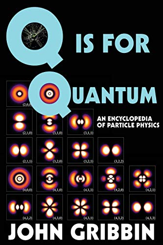 9781511974455: Q is for Quantum: An Encyclopedia of Particle Physics