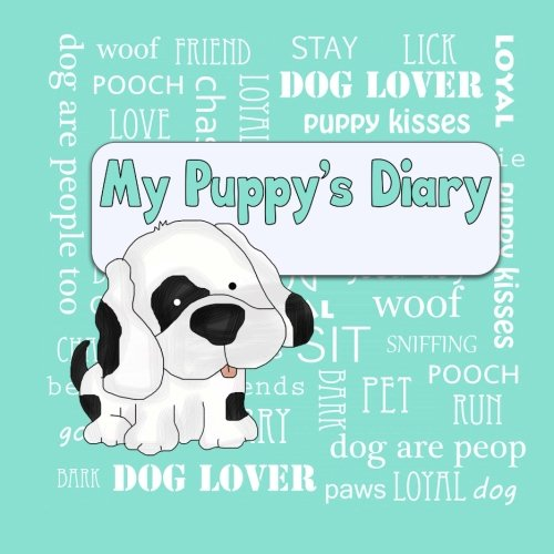 9781511974547: My Puppy's Diary: Puppy First Year Baby Memory Book (Teal Cover) (Puppy Baby Book)