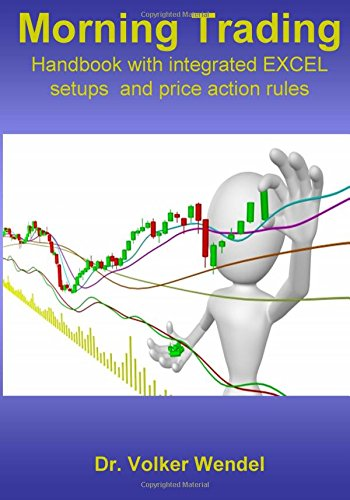 9781511974776: Morning Trading: Handbook with integrated Excel setups and price action rules