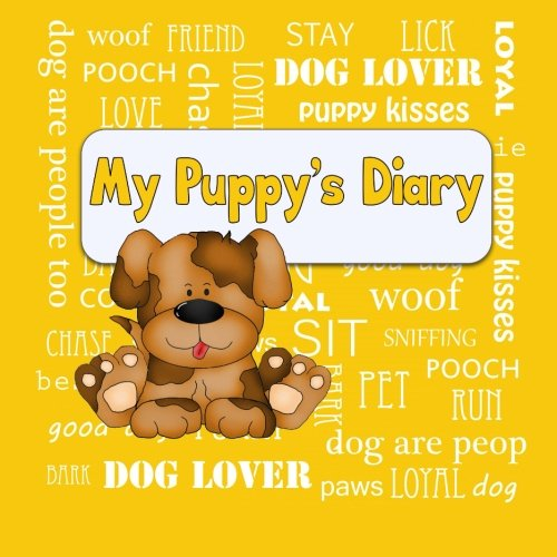 9781511974844: My Puppy's Diary: Puppy First Year Baby Memory Book (Gold Cover) (Puppy Baby Book)
