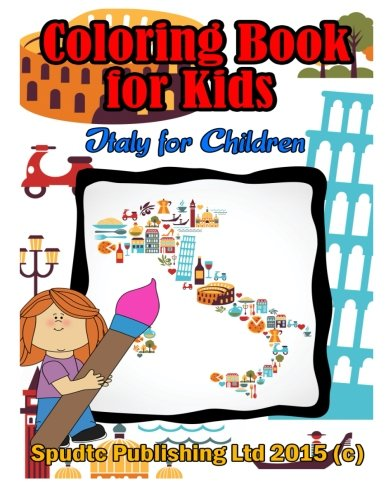 Coloring Book For Kids: Italy for Children: Publishing Ltd, Spudtc