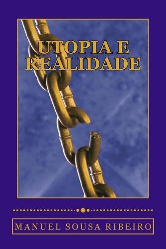 9781511976008: Utopia e Realidade: Uma visão da vida e um olhar sobre a sociedade (Origens do Bem e do Mal) (Volume 2) (Portuguese Edition)