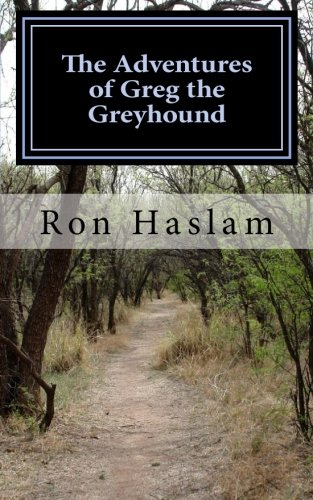 9781511976572: The Adventures of Greg the Greyhound