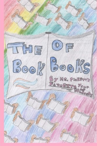 9781511976787: The Book of Books by Mr. Pickett's Favorite Year of Students