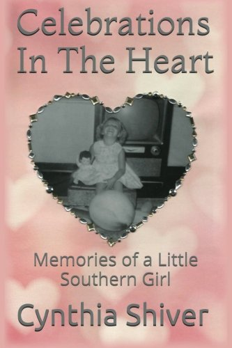 9781511977241: Celebrations In The Heart: Memories of a Little Southern Girl