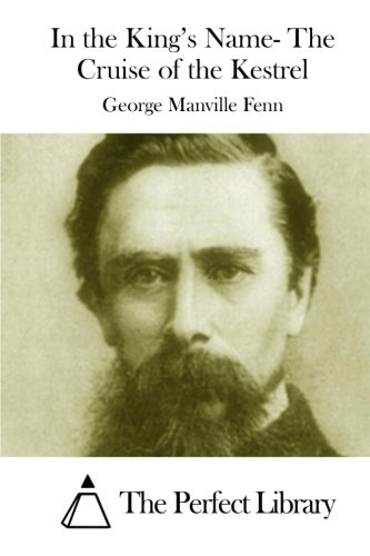 In the King's Name- The Cruise of: Fenn, George Manville