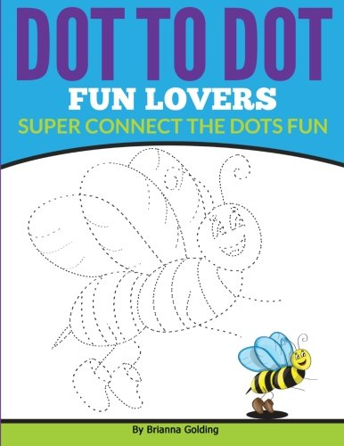 Dot to Dot Fun Lovers: Super Connect the Dots Fun: Golding, Brianna