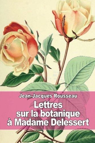 9781511978118: Lettres sur la botanique: à Madame Delessert (French Edition)