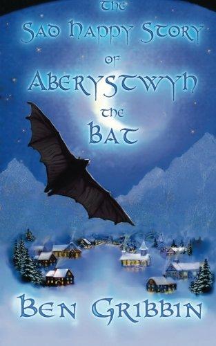 9781511978286: The Sad Happy Story of Aberystwyth the Bat