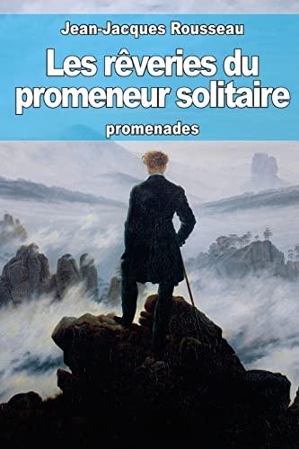 9781511978705: Les rêveries du promeneur solitaire (French Edition)