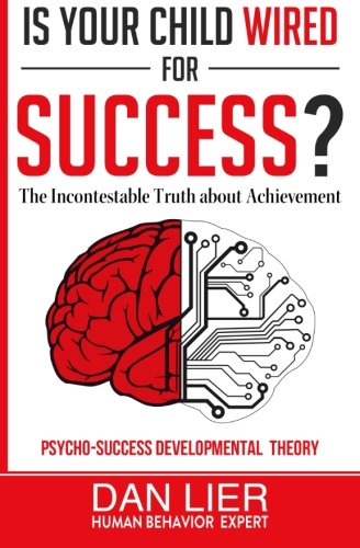9781511981828: Is Your Child Wired for Success?: The Incontestable Truth about Achievement