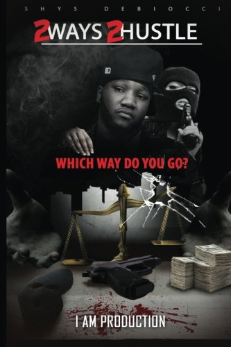 9781511983648: 2 Ways 2 Hustle: Which Way Do You Go?