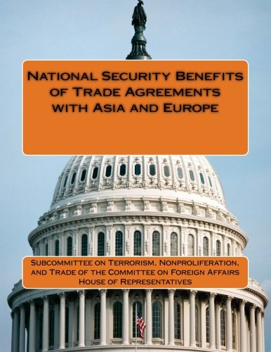 9781511984942: National Security Benefits of Trade Agreements with Asia and Europe