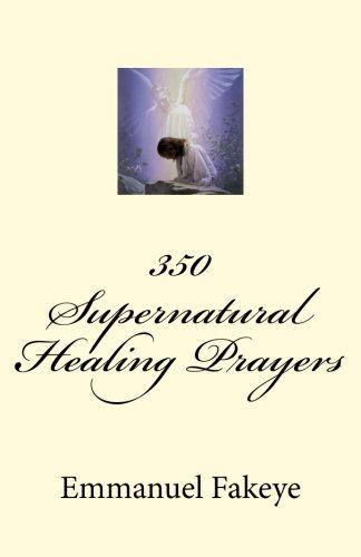 9781511986151: 350 Supernatural Healing Prayers
