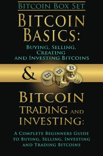 9781511986472: Bitcoin Box Set: Bitcoin Basics and Bitcoin Trading and Investing - The Digital Currency of the Future (bitcoin, bitcoins, litecoin, litecoins, crypto-currency) (Volume 3)