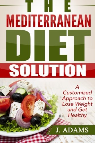 9781511987059: The Mediterranean Diet Solution: A Customized Approach to Lose Weight and Get Healthy