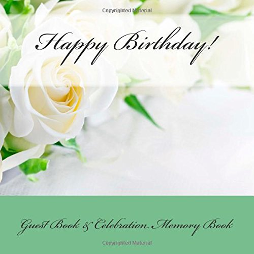 9781511987165: Happy Birthday!: Guest Book & Celebration Memory Book
