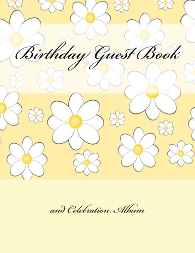 9781511987431: Birthday Guest Book and Celebration Album