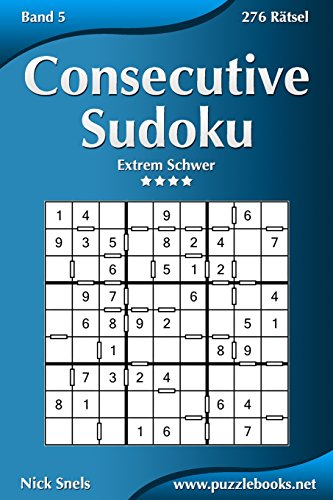 9781511988490: Consecutive Sudoku - Extrem Schwer - Band 5 - 276 Rätsel (Volume 5) (German Edition)